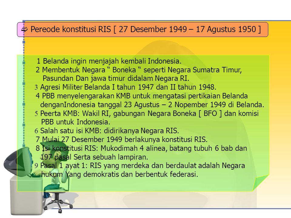  Pereode konstitusi RIS [ 27 Desember 1949 – 17 Agustus 1950 ]